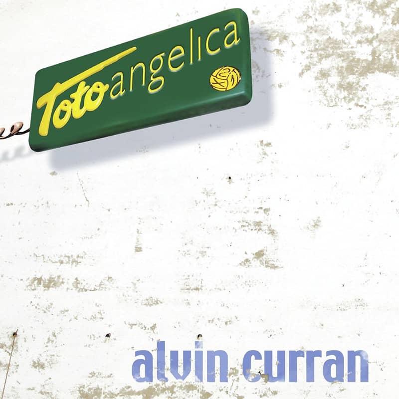 Alvin Curran - Toto Angelica