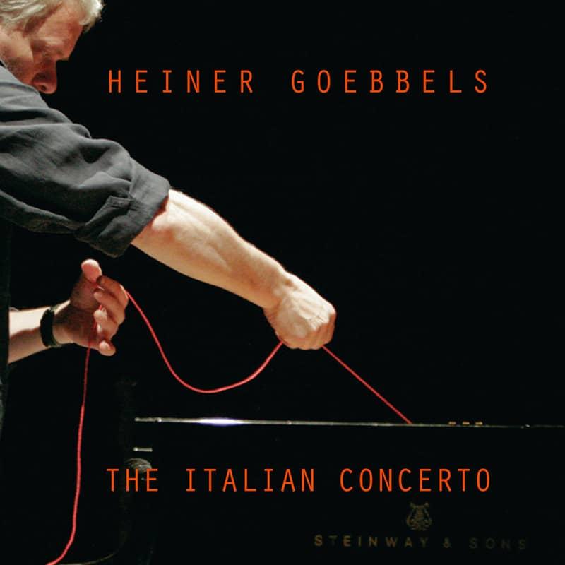 Heiner Goebbels - The italian concerto