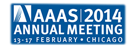 AAAS 2014 Annual Meeting; 13-17 February 2014, Chicago