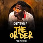 Shatta Wale – The Order (Prod. By Da Maker)