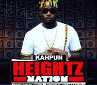 LYRICS: Kahpun – Heightz Nation ( Shanti Riddim) Produced ByAwaga