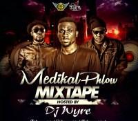 DJ Wyre (Heightz DJ) – Medikal Phlow Mixtape
