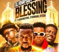 DJ Rhapsody – Blessing Ft. Ayesem X Strongman X Flowking Stone