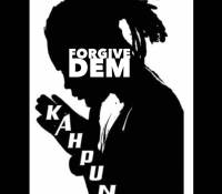 Kahpun – Forgive Dem (My Story My Song EP)