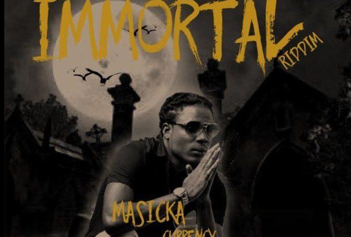 Masicka – Currency (Immortal Riddim)