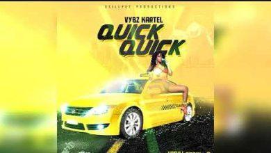 Photo of Vybz Kartel – Quick Quick Quick