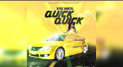 Lyrics: Vybz Kartel – Quick Quick Quick