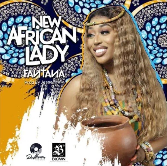 Fantana – New African Lady (Prod. by Jesse Beatz)