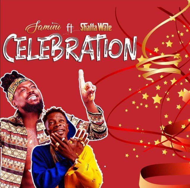 Samini – Celebration Ft. Shatta Wale (Prod. By Brainy Beatz)