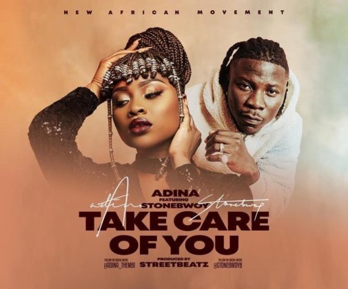 Adina – Take Care Of You Ft. Stonebwoy (Prod. by Streetbeatz)