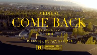 Photo of Official Video: Medikal – Come Back Ft. KiDi