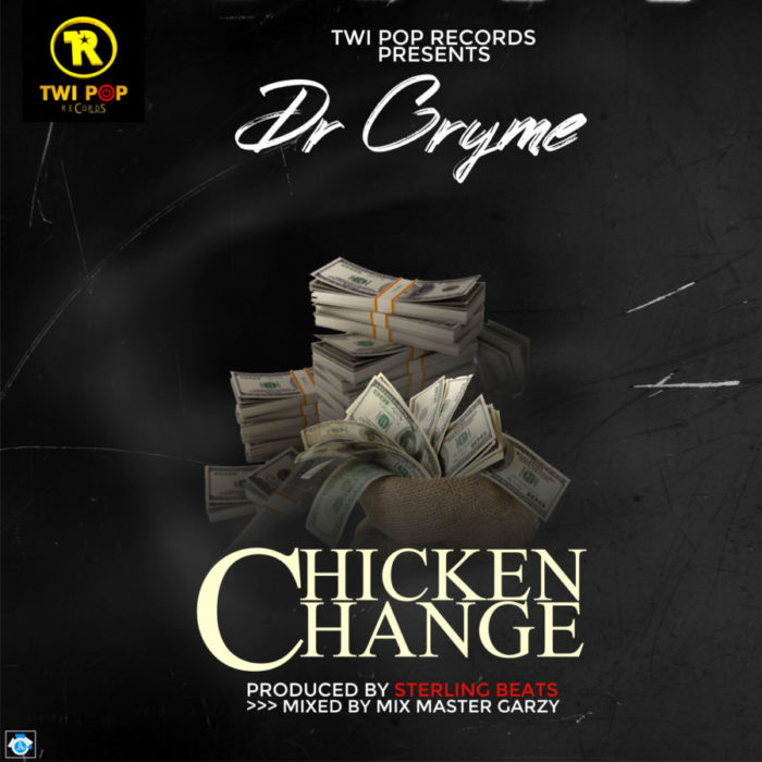 Dr Cryme – Chicken Change (Prod. By Sterling Beatz)