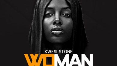 Photo of Kwesi Stone – Woman(Prod. By Prezdoe Beatz)