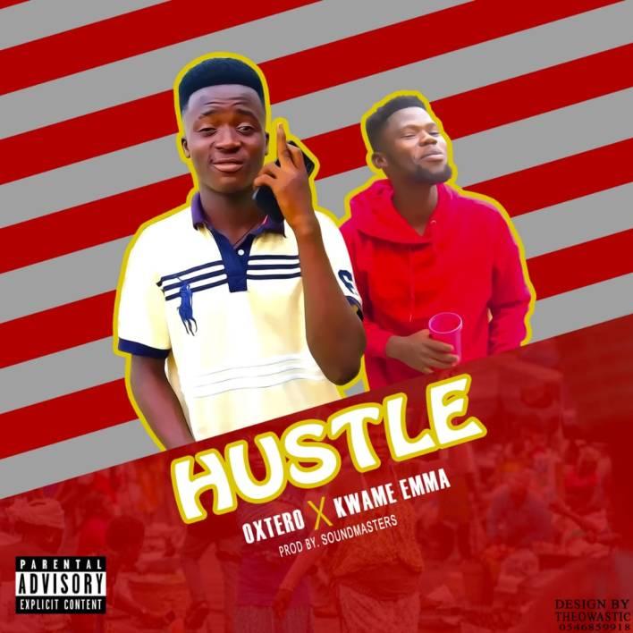 Ostero– Hustle Ft. Kwame Emma (Prod. By Sound Masters)