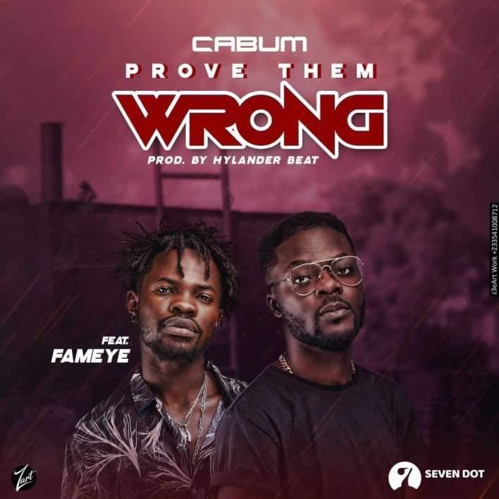 Cabum – Prove Them Wrong Ft. Fameye