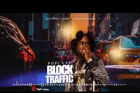 Popcaan – Block Traffic (Prod. By Sasaine Music Records x Unruly Ent)