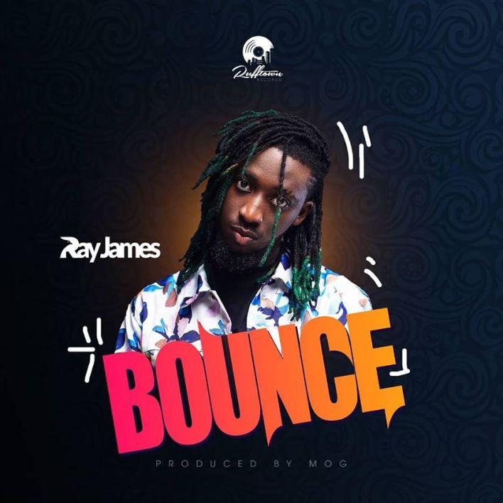 Ray James – Bounce (Prod. By MOG Beatz)
