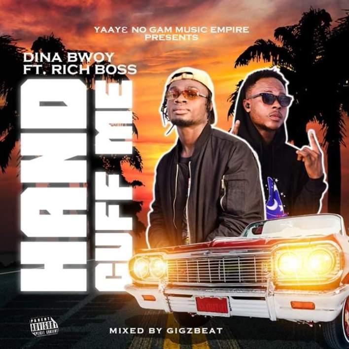 DinaBwoy - Handcuff Me Ft. Rich Boss (Mixed By GigzBeatz)