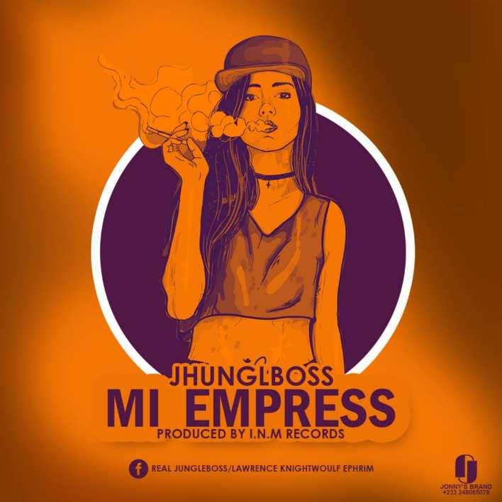 JhunglBoss – Mi Empress (Prod. by I.N.M Records)
