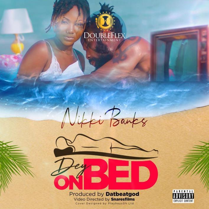 Nikki Banks – Dey On Bed (Prod By DatBeatGod)