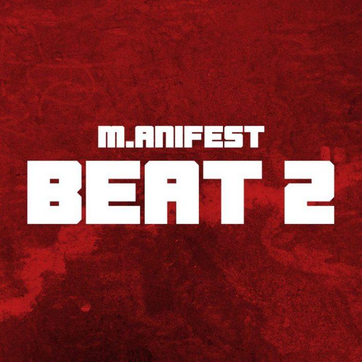 M.anifest – Beat 2 (Prod. By MikeMillzOnEm)