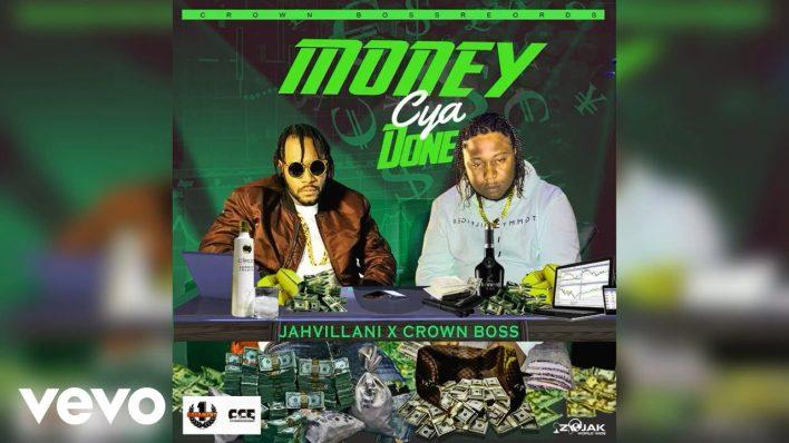 Jahvillani – Money Cya Done Ft. Crown Boss