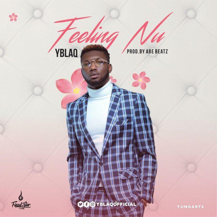 Y Blaq – Feeling Nu (Prod. by AbeBeatz)