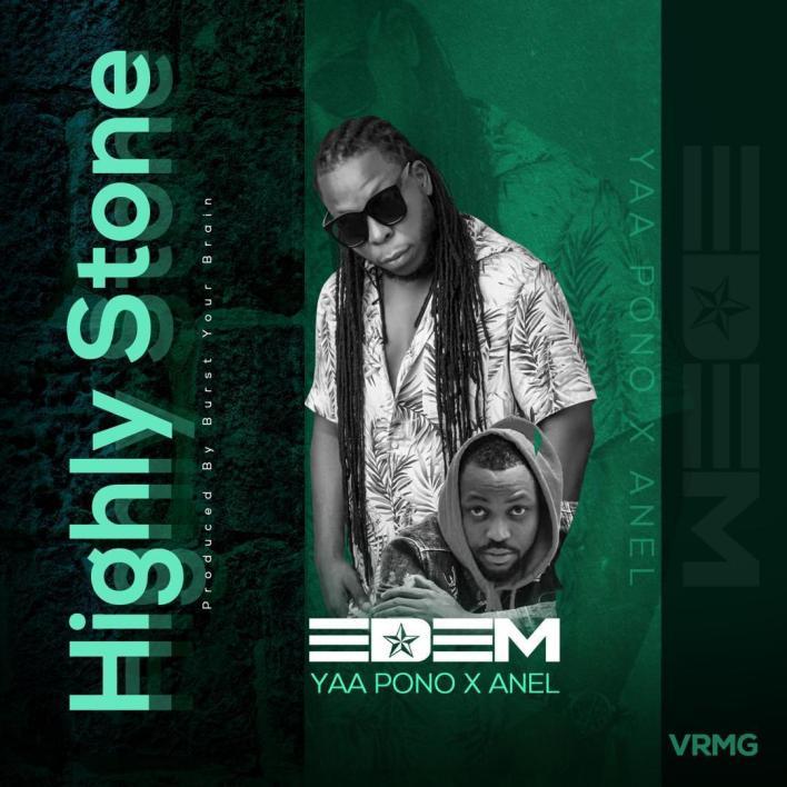 Edem – Highly Stone Ft Yaa Pono & Anel