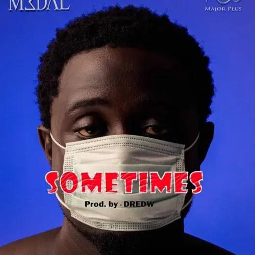M3dal – Sometimes (Prod. By DredW)