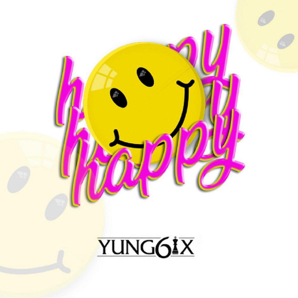 Yung6ix – Happy (Prod. By GospelOnDeBeatz)