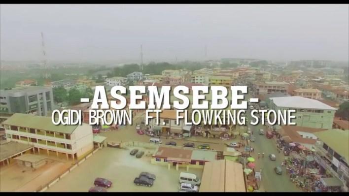 Ogidi Brown – Asemsebe Ft FlowKing Stone (Prod. By TubhaniMuzik)