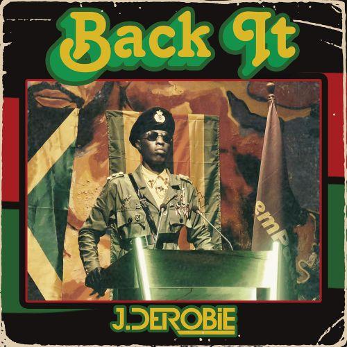 Lyrics: J Derobie – Back It (Prod. By Uche B)