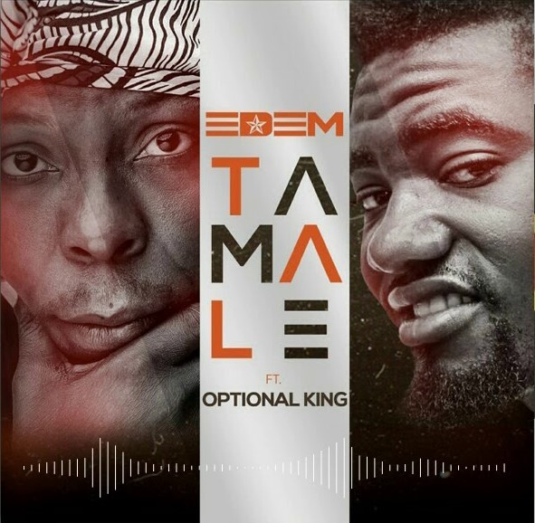 Edem – Tamale Ft Optional King (Prod. By Shottoh Blinqx)