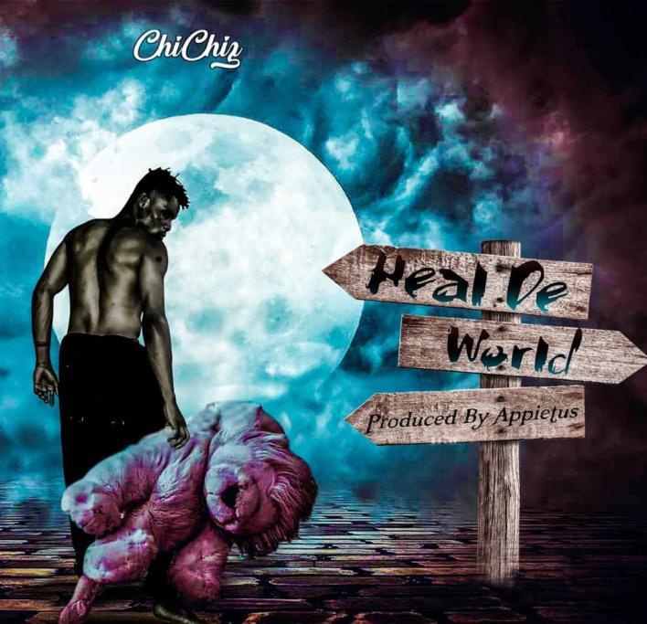 Chichiz – Heal The World (Prod. By Appietus)