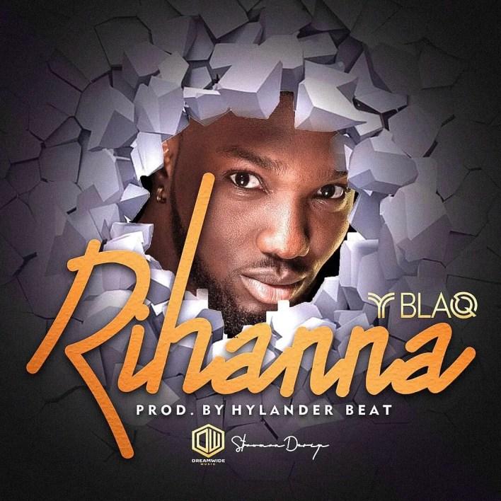 Y Blaq – Rihanna (Prod. by Hylander Beatz)
