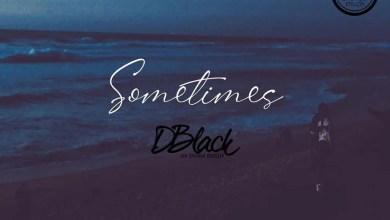 Photo of D-Black – Sometimes (Prod. By Red Skandi)