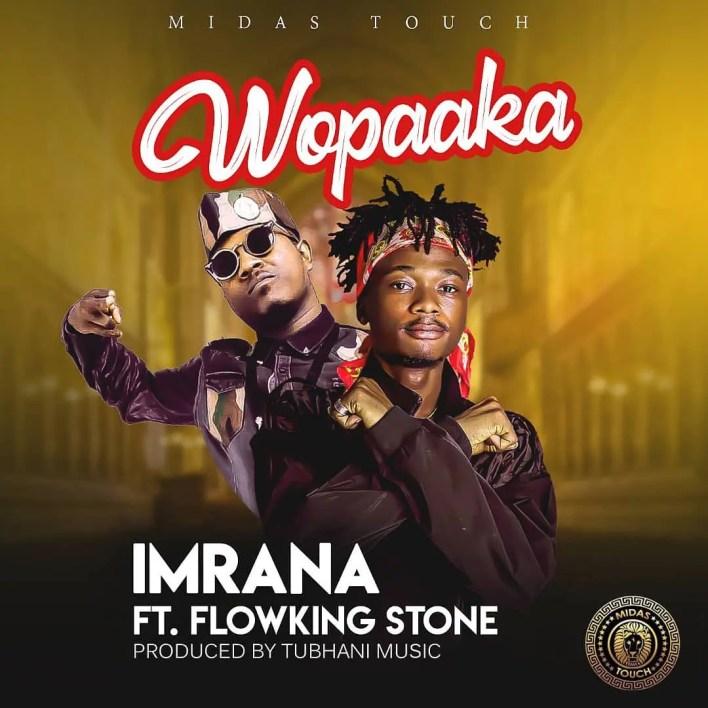 Imrana – Wopaaka Ft Flowking Stone (Prod. by Tubhani Muzik)