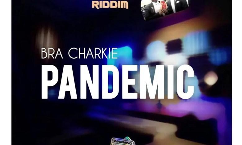 Photo of Bra Charkie – Pandemic (Prod. By 420 Drumz)