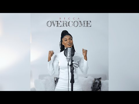 Official Video: Becca – Overcome