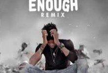 Photo of Ogidibrown – Enough [Remix]