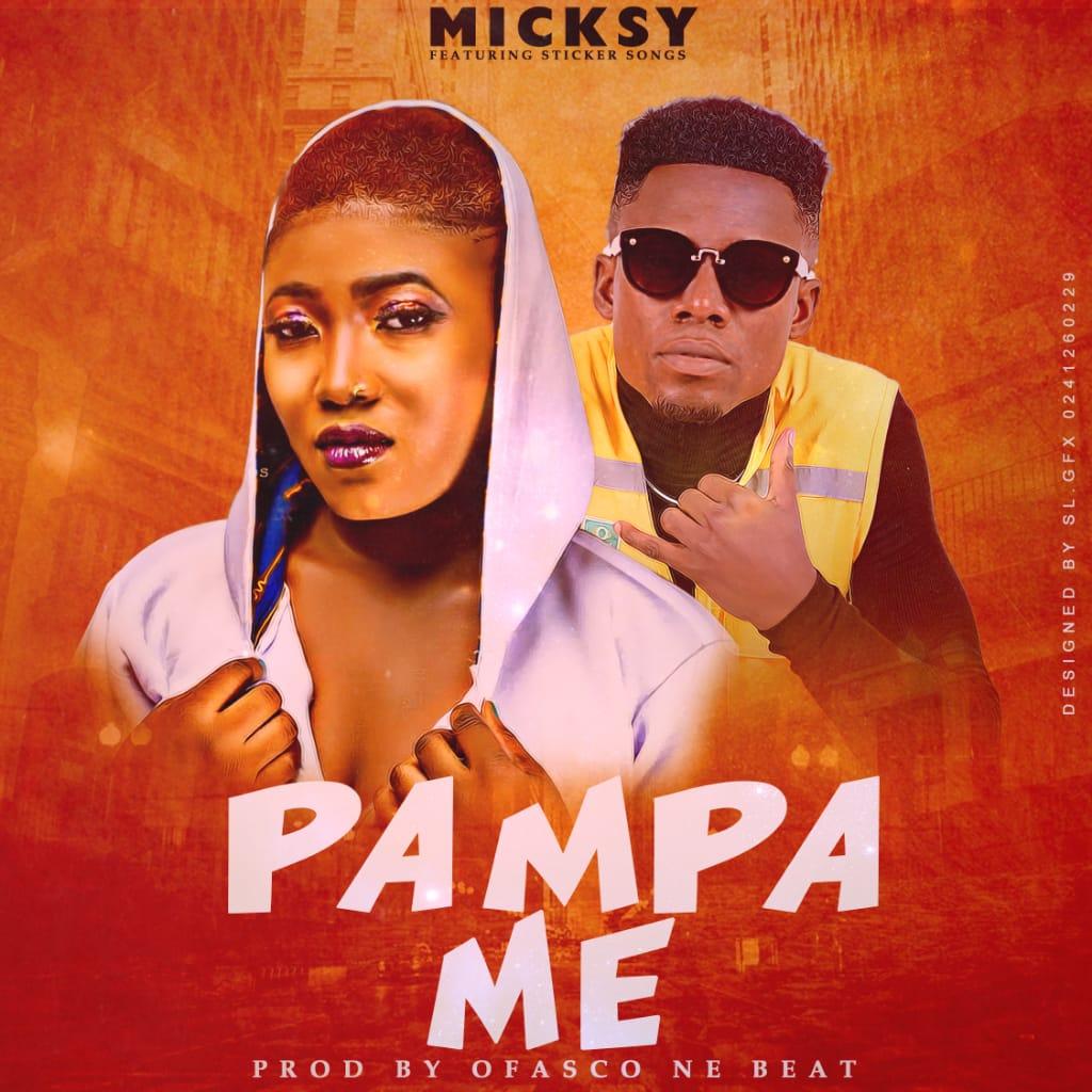Micksy - Pampa Me Ft Sticker Songs (Prod By Ofasco Ne Beatz)