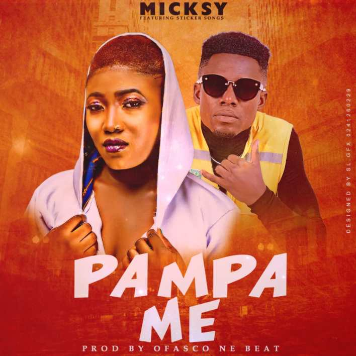 Micksy - Pampa Me Ft Sticker Songs (Prod By Ofasco Ne Beatz)