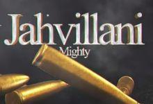 Photo of Jahvillani – Mighty