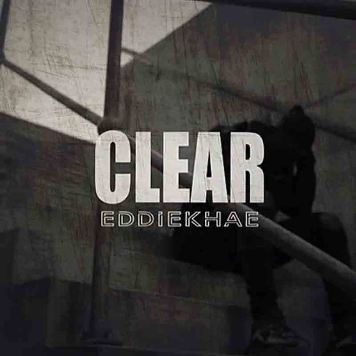 Eddie Khae – Clear (Freestyle)