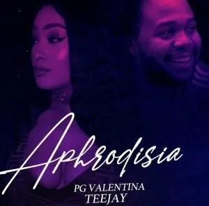 Teejay – Aphrodisia Ft PG Valentina