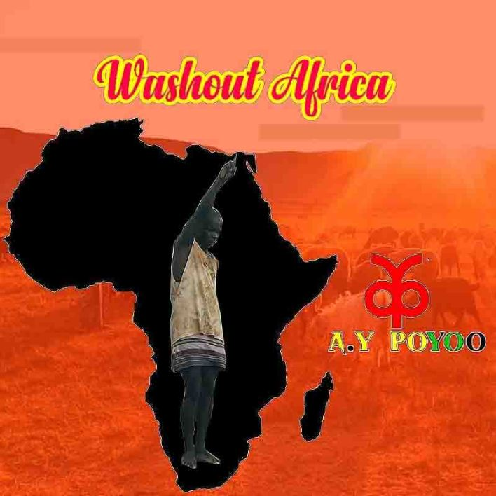 AY Poyoo - Washout Africa (Shout Out Africa)