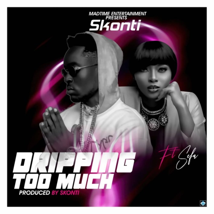 Skonti — Dripping Too Much Ft Sefa (Prod By Skonti)
