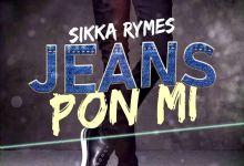 Photo of Sikka Rymes – Jeans Pon Mi
