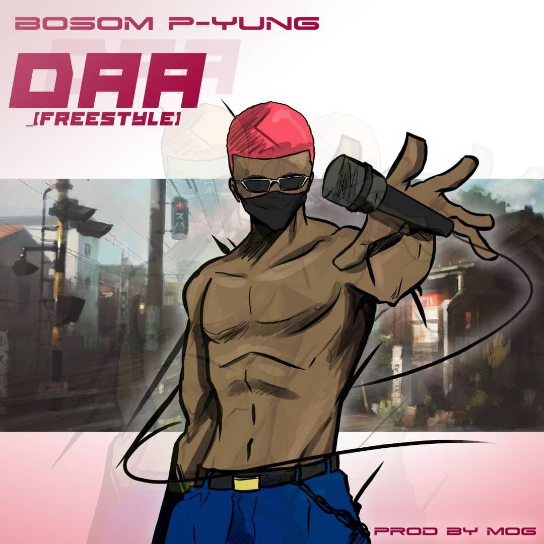 Bosom P Yung –Daa (Prod. By MOG Beatz)