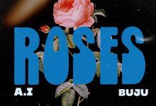 Photo of A.I – Roses Ft Buju